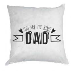 Подушка You are my king dad