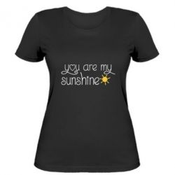 Жіноча футболка You are my sunshine