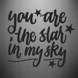 Наклейка You are the star in my sky
