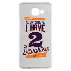 Чехол для Samsung A5 2016 You can't scare me i have 2 daughters
