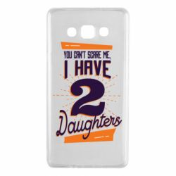 Чехол для Samsung A7 2015 You can't scare me i have 2 daughters