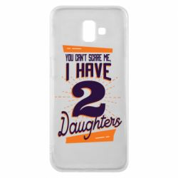 Чехол для Samsung J6 Plus 2018 You can't scare me i have 2 daughters