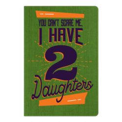 Блокнот А5 You can't scare me i have 2 daughters
