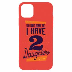 Чехол для iPhone 11 You can't scare me i have 2 daughters