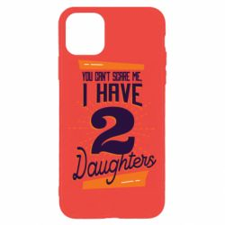 Чехол для iPhone 11 Pro Max You can't scare me i have 2 daughters