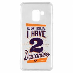 Чехол для Samsung A8 2018 You can't scare me i have 2 daughters