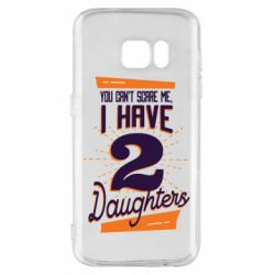 Чехол для Samsung S7 You can't scare me i have 2 daughters
