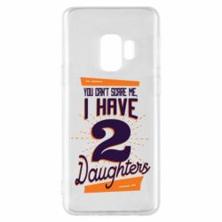 Чехол для Samsung S9 You can't scare me i have 2 daughters
