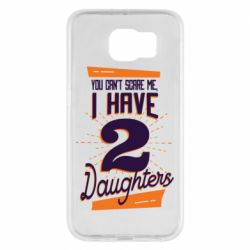 Чехол для Samsung S6 You can't scare me i have 2 daughters