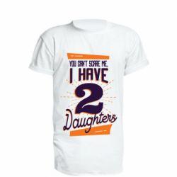 Удлиненная футболка You can't scare me i have 2 daughters