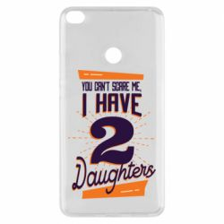 Чехол для Xiaomi Mi Max 2 You can't scare me i have 2 daughters
