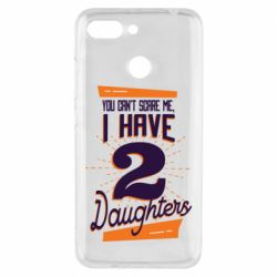 Чехол для Xiaomi Redmi 6 You can't scare me i have 2 daughters