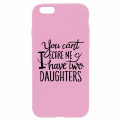 Чехол для iPhone 6/6S You cant scare me , i hawe two dauchters - FatLine