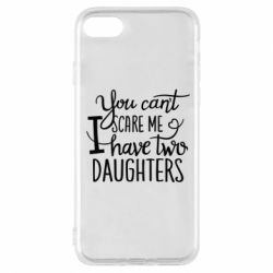 Чехол для iPhone 8 You cant scare me , i hawe two dauchters - FatLine