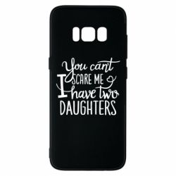 Чехол для Samsung S8 You cant scare me , i hawe two dauchters - FatLine