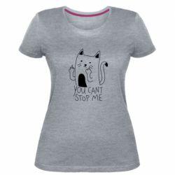 Женская стрейчевая футболка You cant stop me