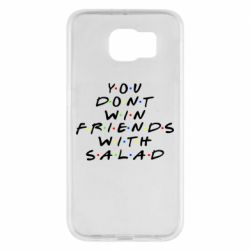 Чохол для Samsung S6 You don't friends with salad