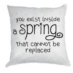 Купить Подушка You exist inside a spring that cannot be replaced, FatLine
