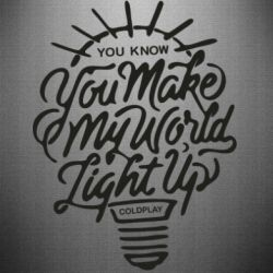 Наклейка You know your make my world light up coldplay