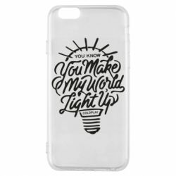 Чохол для iPhone 6 You know your make my world light up coldplay