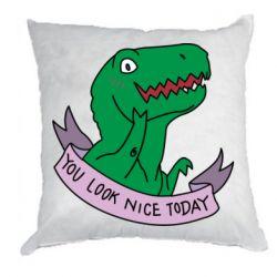 Подушка You look nice today