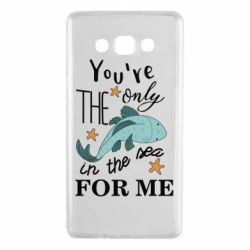 Чохол для Samsung A7 2015 You're the only in the sea for me
