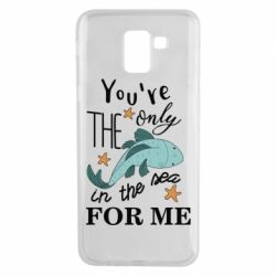 Чохол для Samsung J6 You're the only in the sea for me