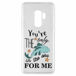 Чохол для Samsung S9+ You're the only in the sea for me
