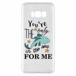 Чохол для Samsung S8 You're the only in the sea for me