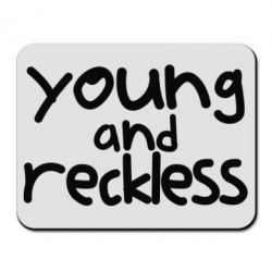 Коврик для мыши Young and Reckless