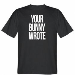 Чоловіча футболка Your bunny wrote