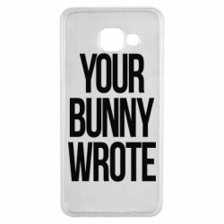 Чохол для Samsung A3 2016 Your bunny wrote
