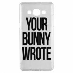 Чохол для Samsung A5 2015 Your bunny wrote