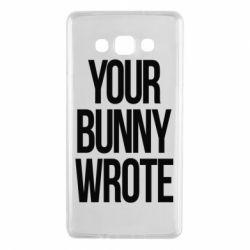 Чохол для Samsung A7 2015 Your bunny wrote