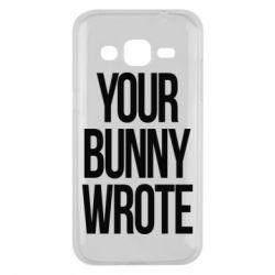 Чохол для Samsung J2 2015 Your bunny wrote