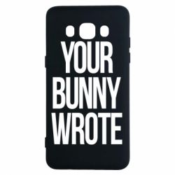 Чохол для Samsung J5 2016 Your bunny wrote