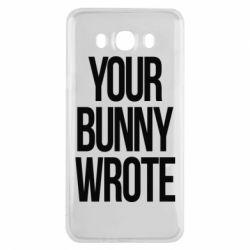 Чохол для Samsung J7 2016 Your bunny wrote