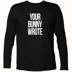 Футболка з довгим рукавом Your bunny wrote