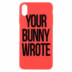 Чохол для iPhone Xs Max Your bunny wrote
