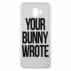 Чохол для Samsung J6 Plus 2018 Your bunny wrote