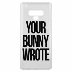 Чохол для Samsung Note 9 Your bunny wrote