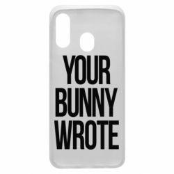 Чохол для Samsung A40 Your bunny wrote