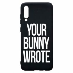Чохол для Samsung A70 Your bunny wrote