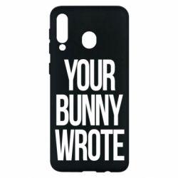 Чохол для Samsung M30 Your bunny wrote