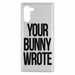 Чохол для Samsung Note 10 Your bunny wrote