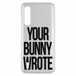 Чохол для Xiaomi Mi9 Lite Your bunny wrote