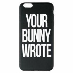 Чохол для iPhone 6 Plus/6S Plus Your bunny wrote