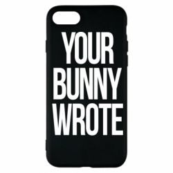 Чохол для iPhone 7 Your bunny wrote