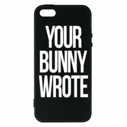 Чохол для iphone 5/5S/SE Your bunny wrote
