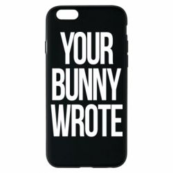 Чохол для iPhone 6/6S Your bunny wrote